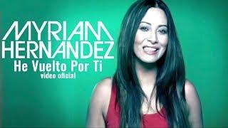 Video He Vuelto Por Ti de Myriam Hernández