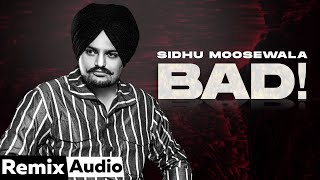 Bad (Audio Remix) | Sidhu Moosewala | DJ Alfaa | Sunix Thakor | Latest Punjabi Songs 2021