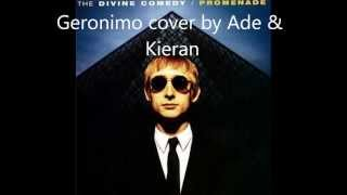 The Divine Comedy - Geronimo - Ade & Kieran Cover