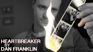 "Music Video: ""Heartbreaker"" by Dan Franklin"