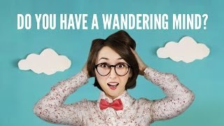Do You Have A Wandering Mind? thumbnail