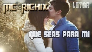 ♥ Que seas para mi ♥ - Mc Richix (Rap Romantico 2015) + LETRA (GianBeat)