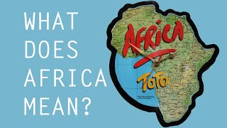 The Meaning of 'Africa' by Toto