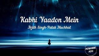 Arijit Singh, Palak Muchal - Kabhi Yaadon Mein (Lyrics) HD