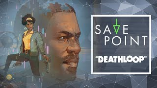 DEATHLOOP - Save Point w/ Becca Scott (Gameplay and Funny Moments)