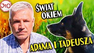 Świat okiem ADAMA i TADEUSZA