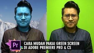Cara Mudah Pakai Green Screen di Adobe Premiere Pro dan CS, Lima Menit Selesai