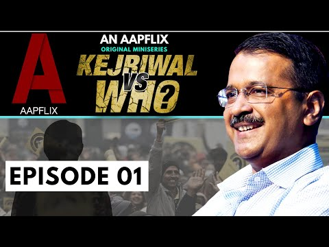 EPISODE 01 - KEJRIWAL VS WHO | AN APPFIX ORIGINAL MINISERIES