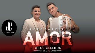 Acércate al amor - Jorge Celedon feat. Sergio Luis (Video)
