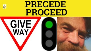 Precede Proceed - Preceded Proceeded Proceeds Procedure Proceedings Precedent Meaning Examples