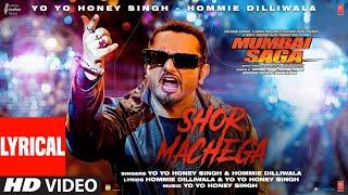 Shor Machega (Lyrical) Yo Yo Honey Singh, Hommie Dilliwala  Mumbai Saga   Emraan Hashmi,John Abraham