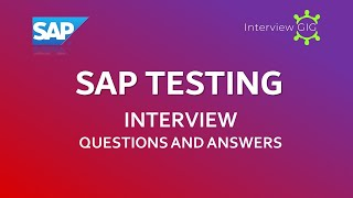 SAP Testing Interview Questions and Answers   SAP   Testing  