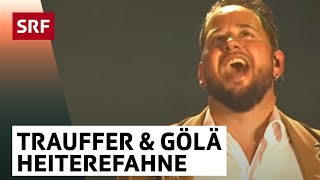 Trauffer Und Gölä: Heiterefahne Live | Trauffer – Die Jubiläumsshow | SRF Musik