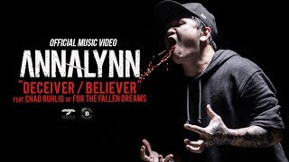 """ANNALYNN """"DECEIVER / BELIEVER"""" feat. Chad Ruhlig of For the Fallen Dreams - Official Music Video"""