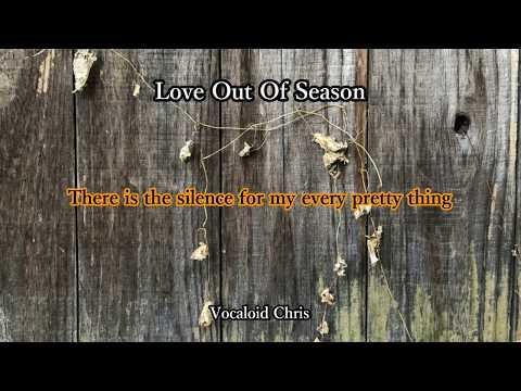 【Vocaloid5 / Chris / original】Love Out Of Season