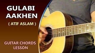 GULABI AAKHEN - Atif aslam - Guitar Chord Lesson || Musical Guruji