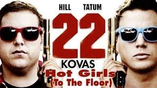 22 Jump Street 'Hot Girls (To The Floor)' by @KOVAS - IAmKOVAS.com