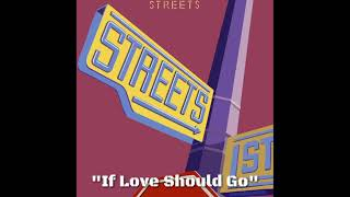 "Streets ""If Love Should Go"" ~ w/Steve Walsh (Kansas)"