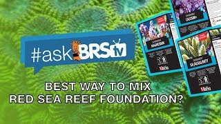 How do I mix Red Sea Reef Foundation A, B, and C equal to premixed solutions? - #AskBRStv
