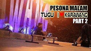 SEDIKIT NASIHAT UNTUK WANITA CANTIK DI PINGGIR JALAN - Pesona Malam Tugu I ❤️ KARAWANG [ PART 2]