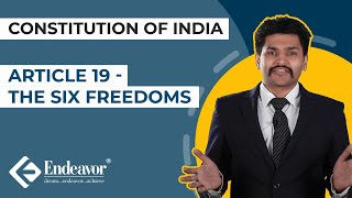 Article 19 - The Six Freedoms | Constitution of India | Endeavor Careers