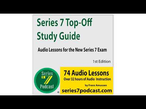 Series 7 Top-Off Study Guide Audio Lesson 2 for the New Series 7 ...