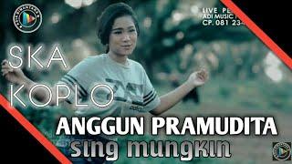 Sing Mungkin Ska - Anggun Pramudita (Official Video) Bisa Dapet 1000 Like???