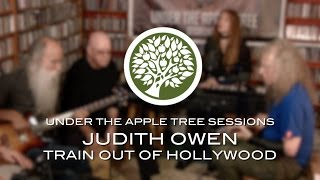 Judith Owen - 'Train Out Of Hollywood' | UNDER THE APPLE TREE