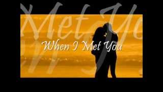 When I Met You   By Freestyle