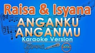 Gambar cover Raisa & Isyana Sarasvati - Anganku Anganmu (Karaoke Lirik Tanpa Vokal) by GMusic