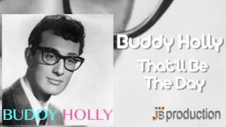 <b>Buddy Holly</b>  Thatll Be The Day