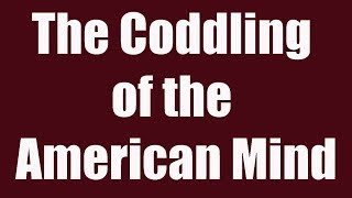 The Coddling of the American Mind: Haidt/Lukianoff
