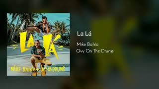 Mike Bahía & Ovy On The Drums   La Lá (letra) | Clau Lyrics