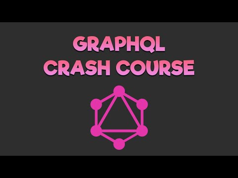 GraphQL Crash Course Tutorial For Beginners