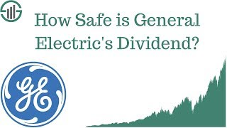 How Safe Is General Electric's Dividend?