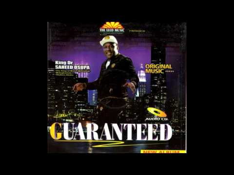 Saheed Osupa | Guaranteed