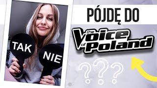 TAK czy NIE // pójdę do The Voice? 💬🧠