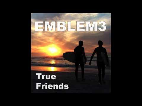 Emblem3 - True Friends [Official Audio]