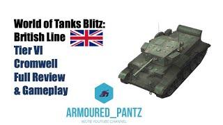 World of Tanks Blitz: British Line - The Tier VI Cromwell Complete Guide