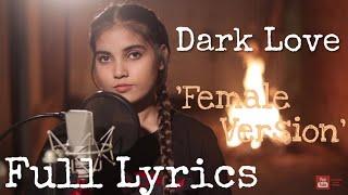 Dark Love [Full Lyrics] 'female Version' |Sidhu Museaala|