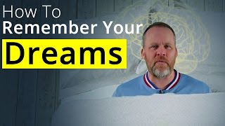 How To Remember Your Dreams