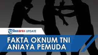 Fakta Oknum TNI Aniaya Pemuda hingga Babak Belur di Maluku, Danrem Janji Berikan Sanksi Tegas