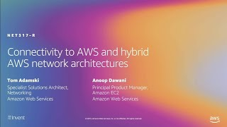 AWS re:Invent 2019: [REPEAT 1] Connectivity to AWS and hybrid AWS network architectures (NET317-R1)