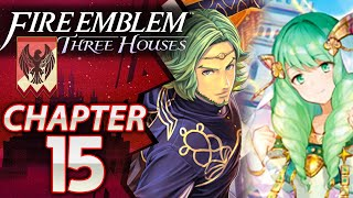Fire Emblem: Three Houses: Black Eagles - Chapter 15: Tempest of Swords and Shields - Hard/Classic