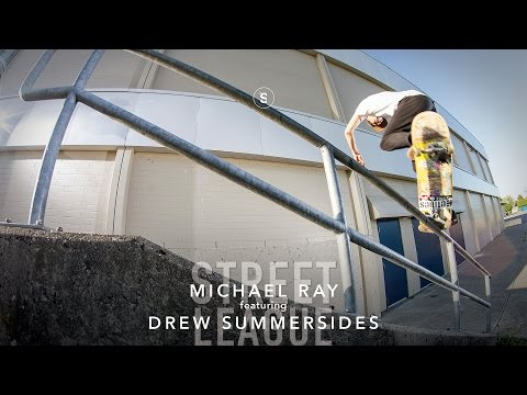 Michael Ray & Drew Summersides - Street League