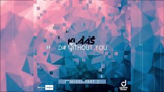 Klaas   OK Without You (Kahikko Remix)   Official Audio