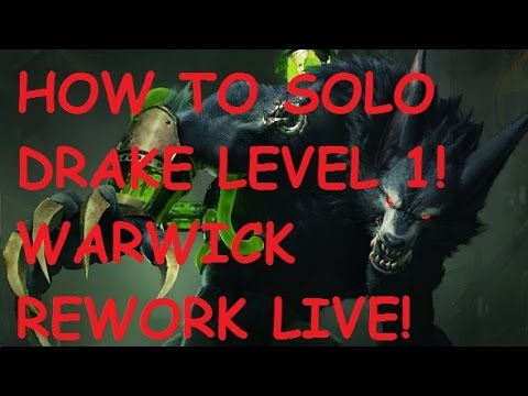HOW TO SOLO DRAGON AT LEVEL 1 - NEW WARWICK REWORK (LIVE)