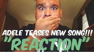 """Adele Teases NEW SONG """"REACTION"""""""