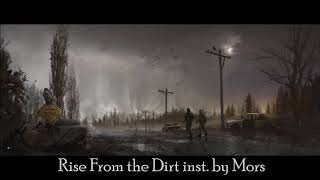 Rise From the Dirt   inst. by Mors