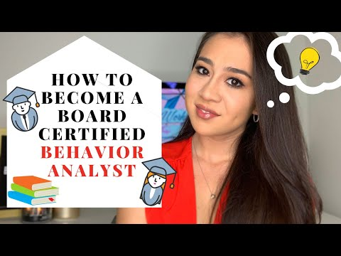 HOW TO BECOME A BOARD CERTIFIED BEHAVIOR ANALYST ...